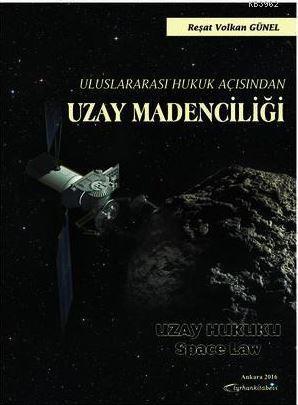 Uluslararası Hukuk Açısından Uzay Madenciliği