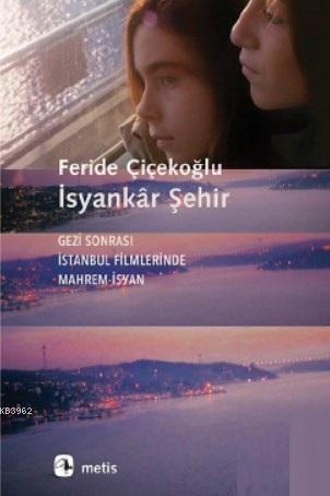İsyankâr Şehir; Gezi Sonrası İstanbul Filmlerinde Mahrem-İsyan
