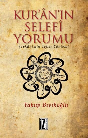 Kur'ân'ın Selefi Yorumu; Şevkâni'nin Tefsir Yöntemi