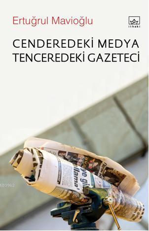 Cenderedeki Medya Tenceredeki Gazeteci