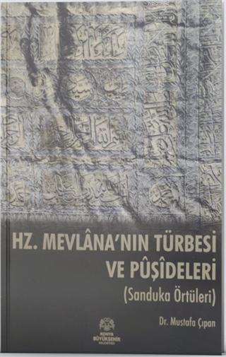 Hz. Mevlana'nın Türbesi ve Puşideleri; Sanduka Örtüleri