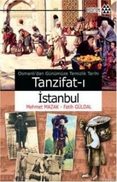 Osmanlı'dan Günümüze Temizlik Tarihi - Tanzifat-ı İstanbul