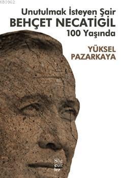 Unutulmak İsteyen Şair Behçet Necatigil 100 Yaşında