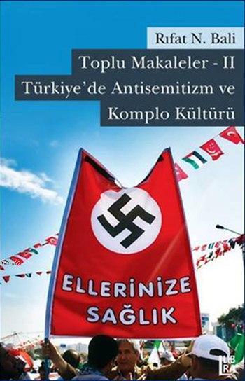 Toplu Makaleler - II Türkiye'de Antisemitizm ve Komplo Kültürü