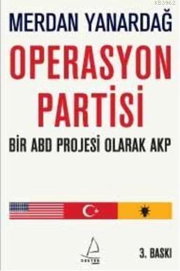 Operasyon Partisi; Bir Abd Projesi Olarak Akp