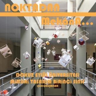 Noktadan Mekana...; Mimari Tasarım / İşler-Çalışmalar