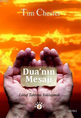 Dua'nın Mesajı; Lütuf Tahtına Yaklaşmak