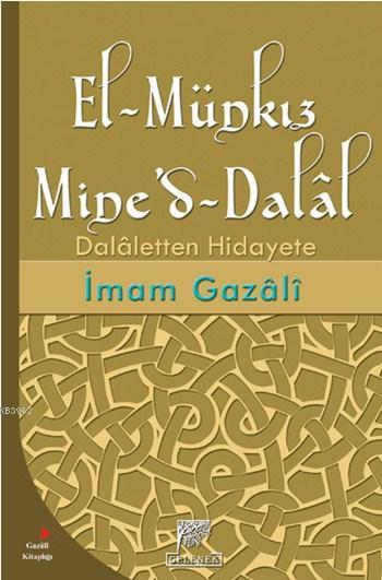El-Münkız Mine'd-Dalâl; Dalâletten Hidayete