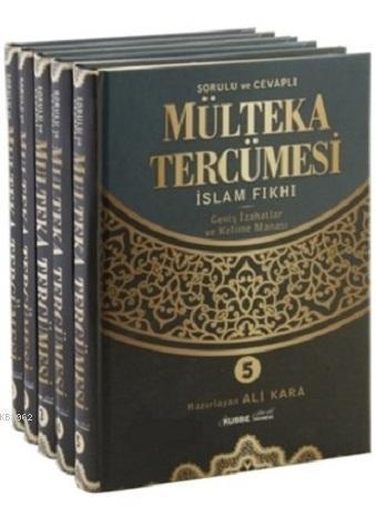 Sorulu ve Cevaplı Mülteka Tercümesi İslam Fıkhı (5 Cilt Takım); Geniş İzahatlar ve Kelime Manası