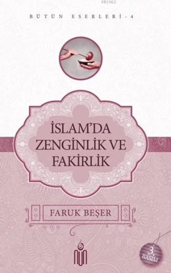 İslam'da Zenginlik Ve Fakirlik; Bütün Eserleri 4