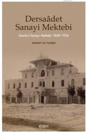 Dersaadet Sanayi Mektebi; İstanbul Sanayi Mektebi 1868-1926