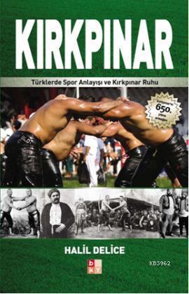 Kırkpınar; Türklerde Spor Anlayışı ve Kırkpınar Ruhu