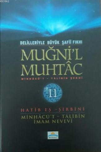Muğni'l Muhtac  Minhacü't - Talibin Şerhi 11. Cilt; Delilleriyle Büyük Şafii Fıkhı