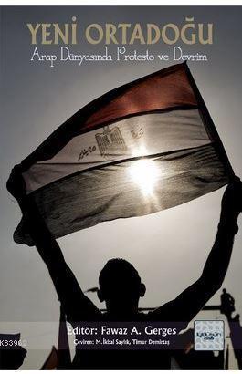Yeni Ortadoğu; Arap Dünyasında Protesto ve Devrim