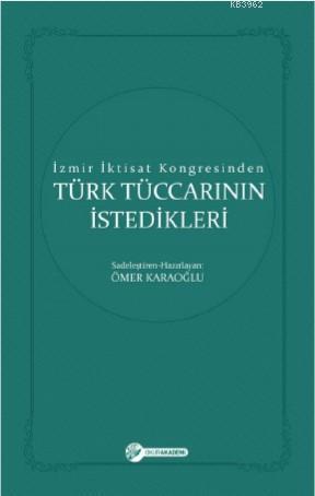 İzmir İktisat Kongresinden Türk Tüccarinin İstedikleri