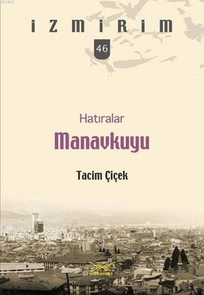 Hatıralar Manavkuyu; İzmirim 46