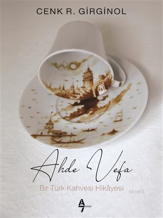 Ahde Vefa; Bir Türk Kahvesi Hikayesi