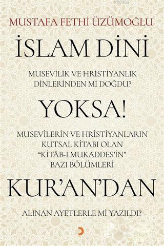 İslam Dini Musevilik ve Hristiyanlık Dinlerinden mi Doğdu? Yoksa Musevilerin ve Hristiyanların Kutsa