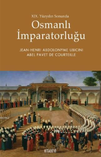 XIX. Yüzyılın Sonunda Osmanlı İmparatorluğu