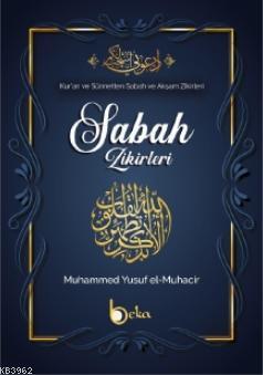 Kur'an ve Sünnetten Sabah ve Akşam Zikirleri