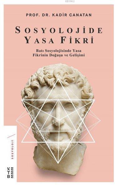 Sosyolojide Yasa Fikri; Batı Sosyolojisinde Yasa Fikrinin Doğuşu ve Gelişimi