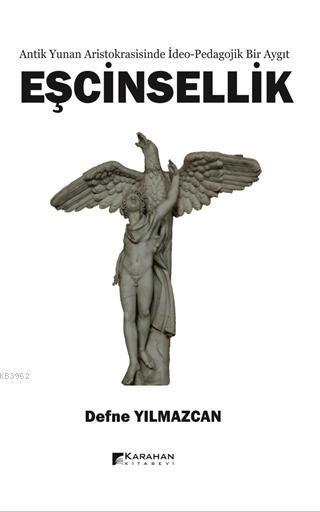 Antik Yunan Aristokrasisinde İdeo-Pedagojik Bir Aygıt  Eşcinsellik