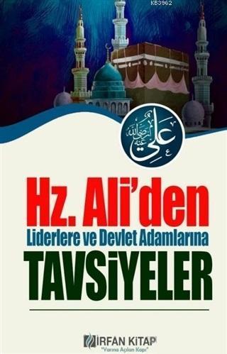 Hz. Ali'den Liderlere ve Devlet Adamlarına Tavsiyeler