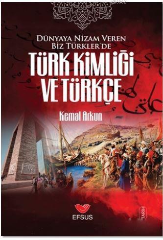 Dünyaya Nizam Veren Biz Türkler'de Türk Kimliği ve Türkçe