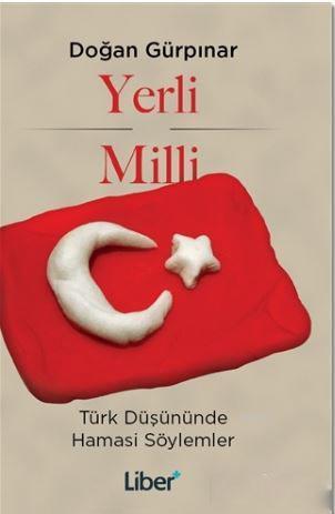 Yerli ve Milli; Türk Düşününde Hamasi Söylemler