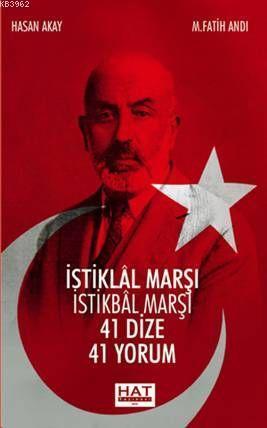 İstiklal Marşı İstikbal Marşı; 41 Dize 41 Yorum