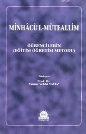 Minhacü'l Müteallim; Öğrencilerin Eğitim Öğretim Metodu