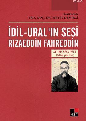 İdil Ural'ın Sesi Rızaeddin Fahreddin