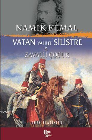 Vatan Yahut Silistre / Zavallı Çocuk