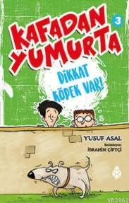 Kafadan Yumurta 3; Dikkat Köpek Var!