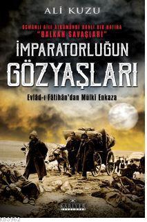 İmparatorluğun Gözyaşları; Evlad-ı Fâtihan'dan Mülki Enkaza
