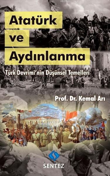 Atatürk ve Aydınlanma; Türk Devrimi'nin Düşünsel Temelleri