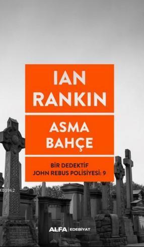 Asma Bahçe; Bir Dedektif John Rebus Polisiyesi 9