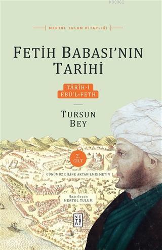 Fetih Babası'nın Tarihi 2. Cilt Tarih-i Ebü'l-Feth