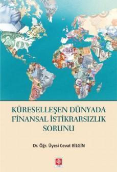Küreselleşen Dünyada Finansal İstikrarsızlık Sorunu