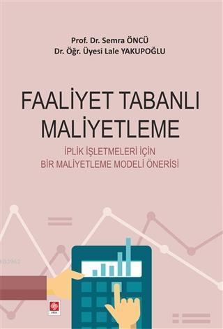 Faaliyet Tabanlı Maliyetleme; İplik İşletmeleri İçin Bir Maliyetleme Modeli Önerisi