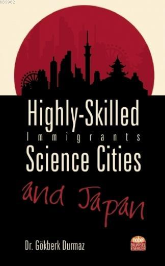 Highly-Skilled Immigrants, Science Cities and Japan