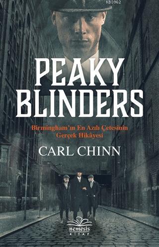 Peaky Blinders; Birmingham'ın En Azılı Çetesinin Gerçek Hikayesi