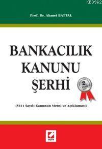 Bankacılık Kanunu Şerhi (5411 Sayılı Kanun ve Açıklaması)