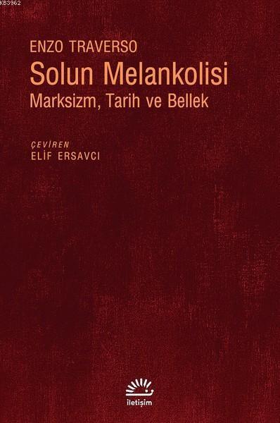 Solun Melankolisi; Marksizm, Tarih ve Bellek