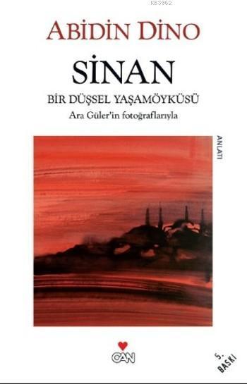 Sinan; Bir Düşsel Yaşam Öyküsü