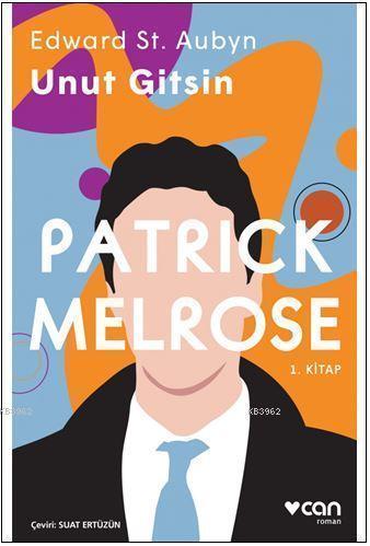 Unut Gitsin - Patrick Melrose (1. Kitap)