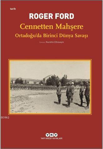 Cennetten Mahşere - Ortadoğu'da Birinci Dünya Savaşı