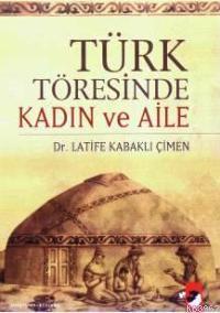 Türk Töresinde Kadın ve Aile