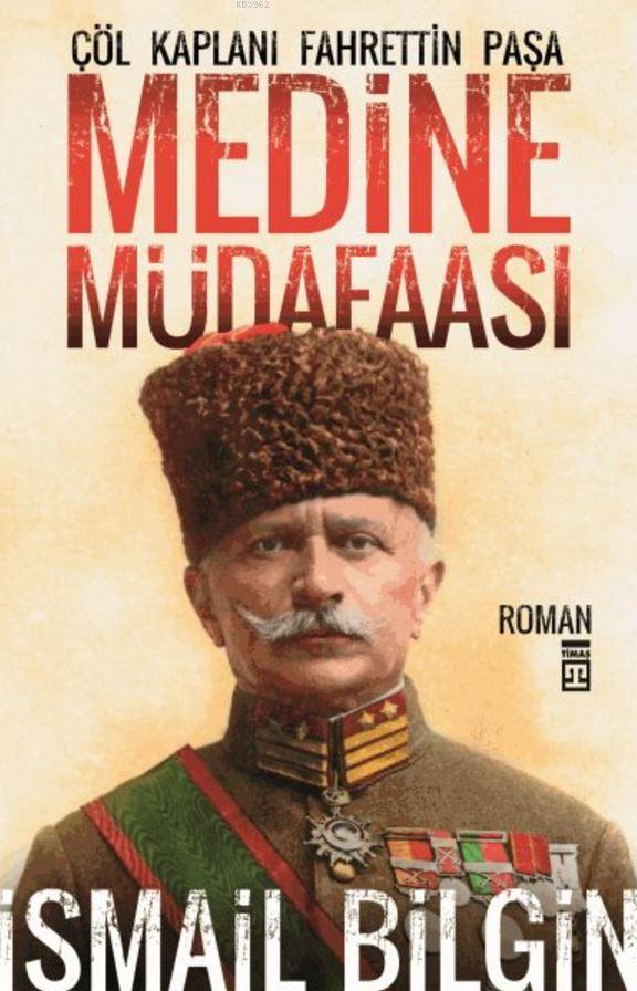 Medine Müdaafası; Çöl Kaplanı Fahrettin Paşa
