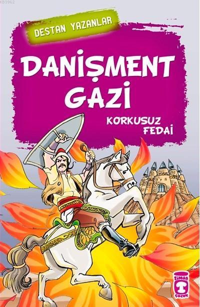 Danişment Gazi; Korkusuz Fedai